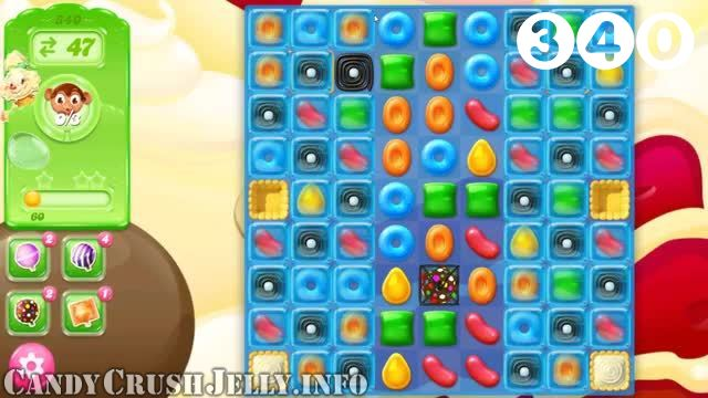 Candy Crush Jelly Saga : Level 340 – Videos, Cheats, Tips and Tricks